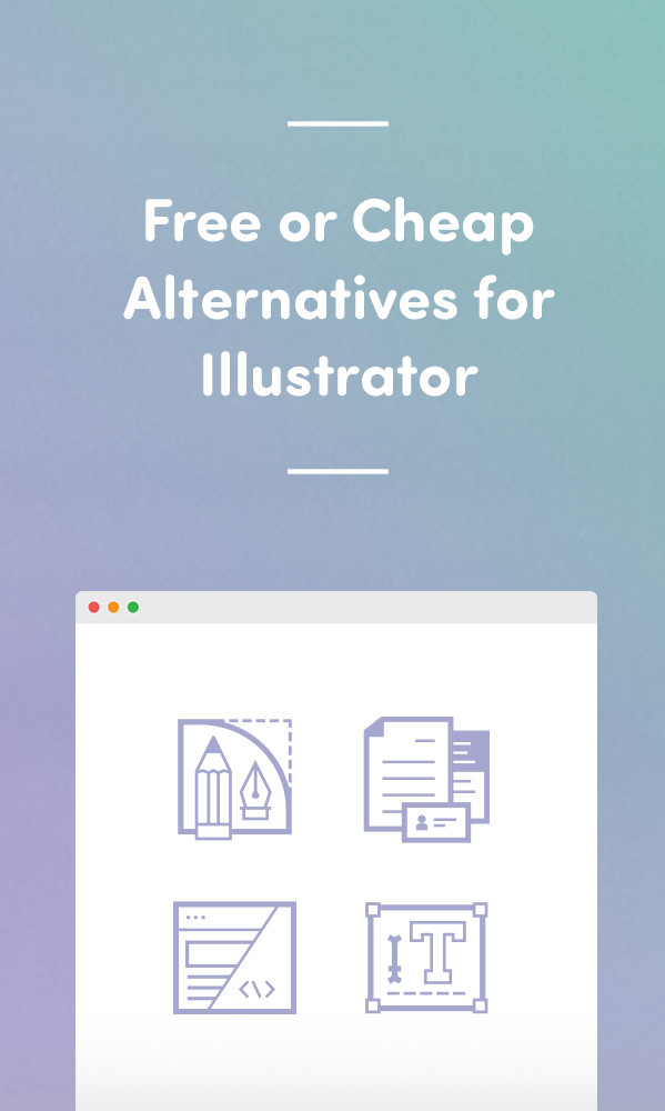 Illustrator Alternatives: Free or Cheap Vector Graphics
