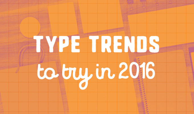 10 Beautiful Typography Trends to Try in 2016
