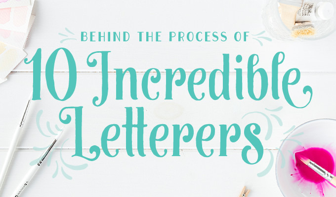 Behind The Process of 10 Incredible Letterers