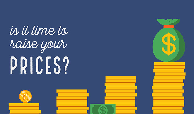 Why You Should Raise Your Prices and How to Tell Your Clients