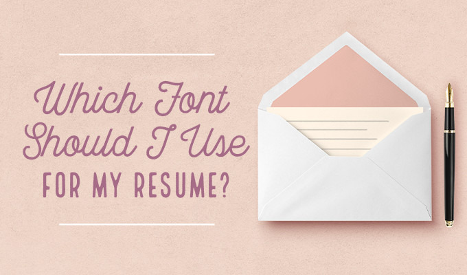 Which Font Should I Use for My Resume?