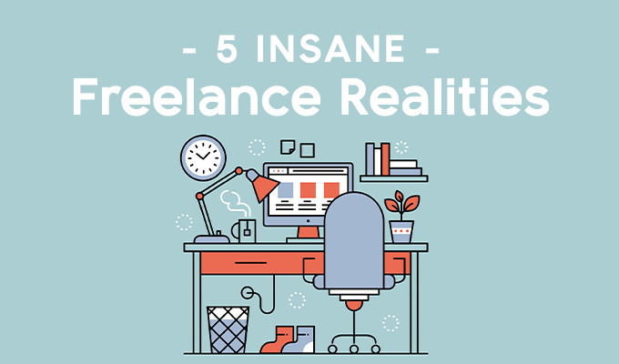 I'm a Freelance Designer: 5 Insane Realities
