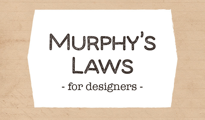 10 Murphy's Laws All Designers Live By