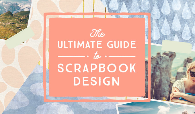 Scrapbook Design: The Ultimate Guide to Layouts & Fonts