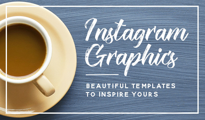 Instagram Layouts: Beautiful Templates to Design Your Own Graphics