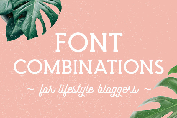 20 Free & Premium Font Combinations for Lifestyle Bloggers