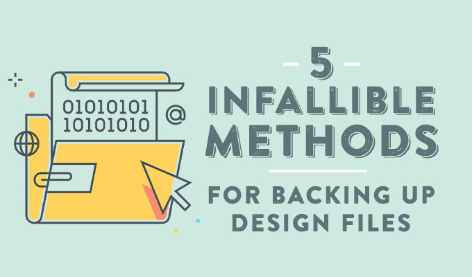 5 Infallible Methods to Back Up All Your Crucial Design Files