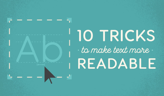10 Typography Tricks to Make Your Text Much More Readable