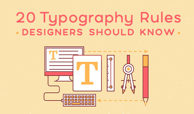 20 Typography Rules Every Designer Should Know ~ Creative Market Blog