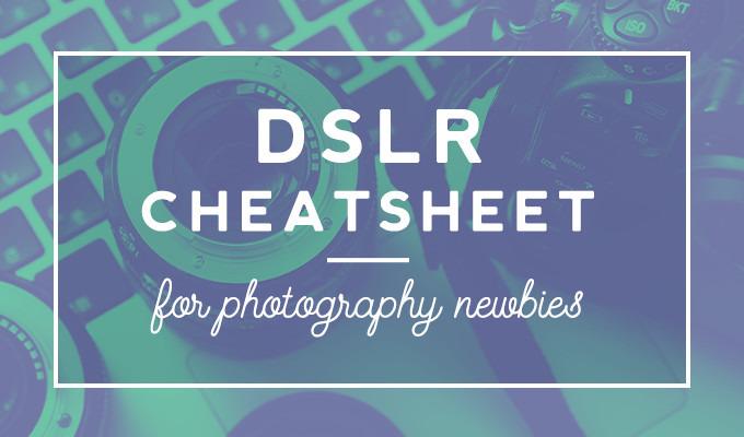 DSLR Cheatsheet for Beginners
