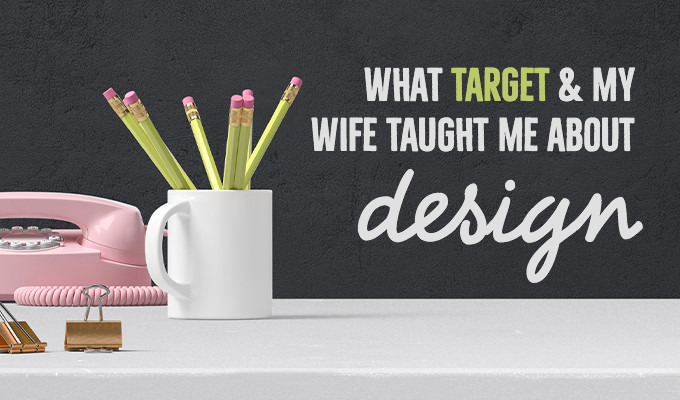 What Target and My Wife Taught Me About Design