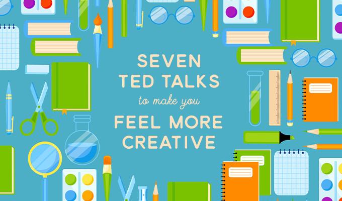 7 TED Talks That'll Make You Feel More Creative