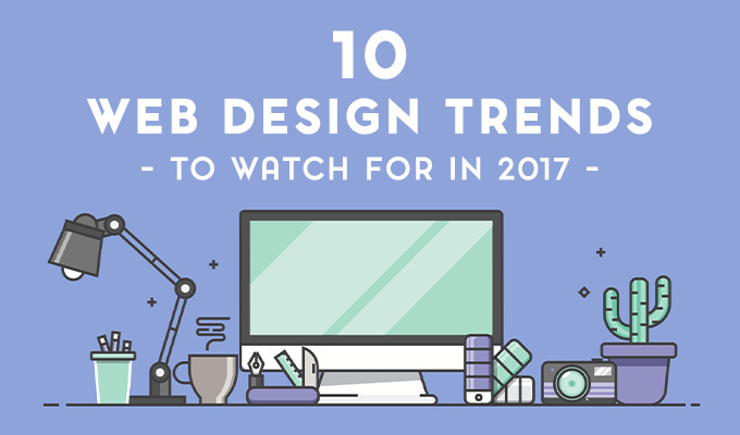 10 Web Design Trends You Need to Be Aware of in 2017
