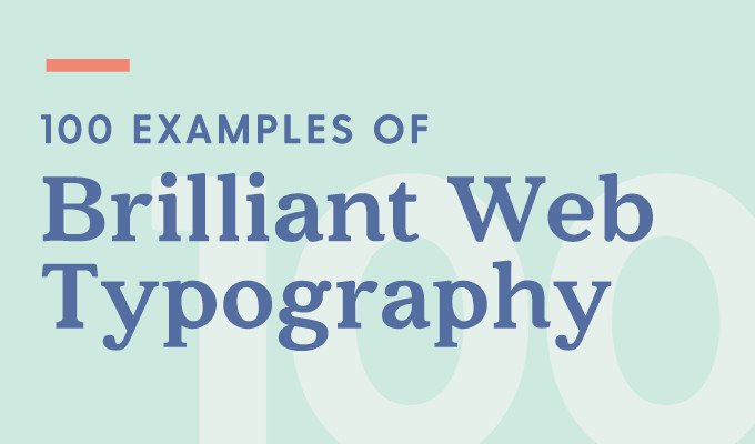 100 Brilliant Web Typography Examples