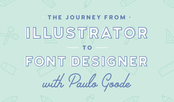 From Illustrator to Font Designer: How I Transitioned to a New Creative Career