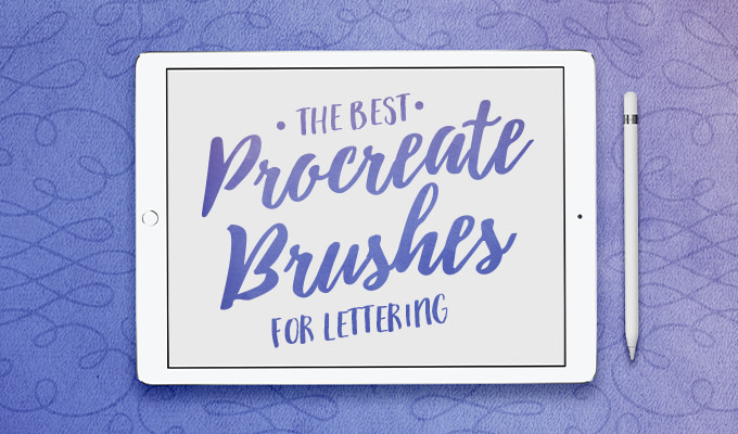 The Best Procreate Brushes for Lettering
