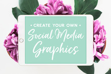 How to Create Your Own Social Media Graphics