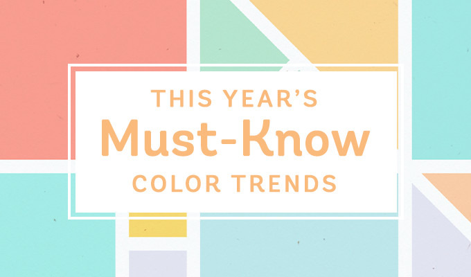 This Year's Must-Know Color Trends