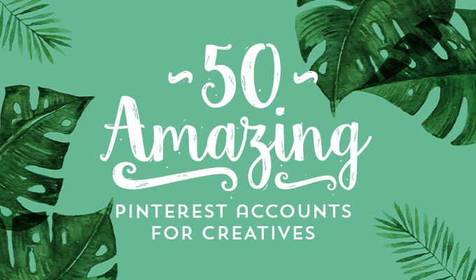 50 Amazing Pinterest Accounts Every Creative Needs To Follow