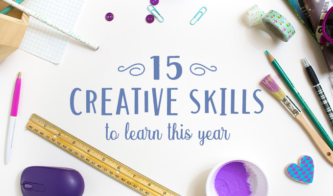 15 New Creative Skills To Learn This Year