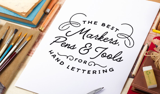 The best markers pens and tools for hand lettering ~ creative