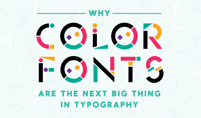 Why Color Fonts Are The Next Big Thing in Typography
