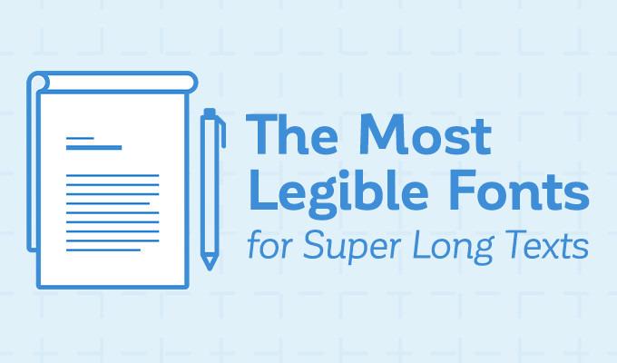 The Most Legible Fonts for Super Long Texts