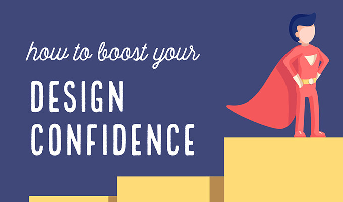 9 Ways to Boost Your Design Confidence This Year