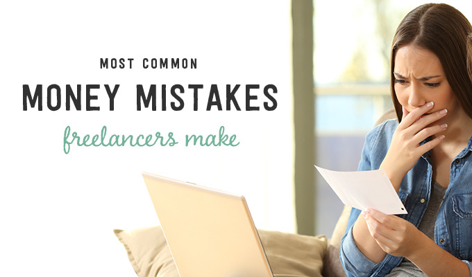 The Most Common Freelancer Money Mistakes
