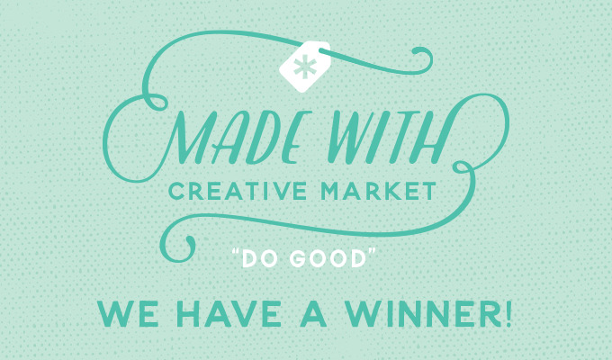 """Made With Creative Market """"Do Good"""" Contest: Winner Announcement"""