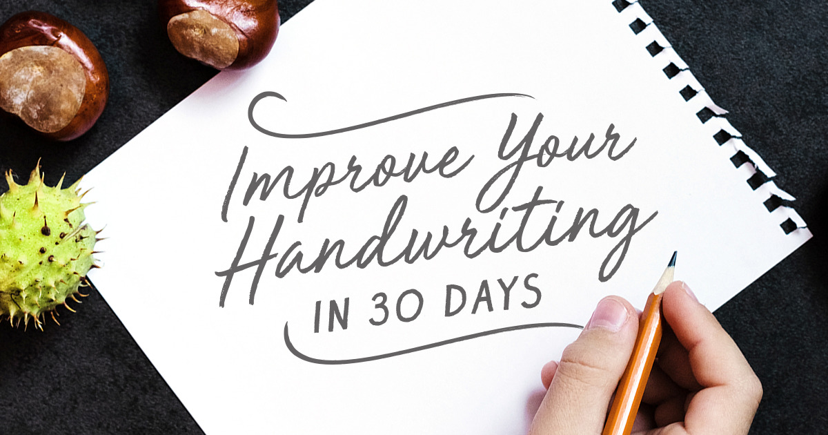 How to Improve Your Handwriting in 30 Days: The Challenge ...