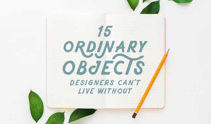15 Perfectly Ordinary Objects That Designers Can't Live Without