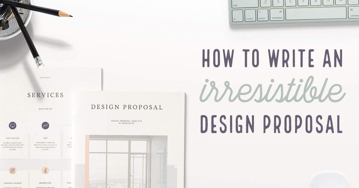 How To Write A Design Proposal: The Ultimate Guide ~ Creative Market Blog