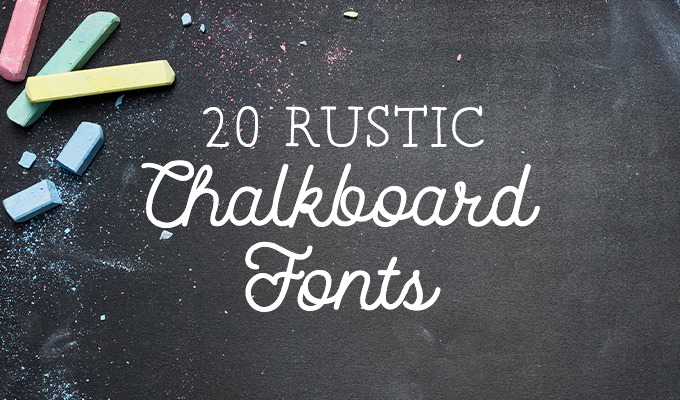 20 Rustic Chalkboard Fonts To Add Your Collection