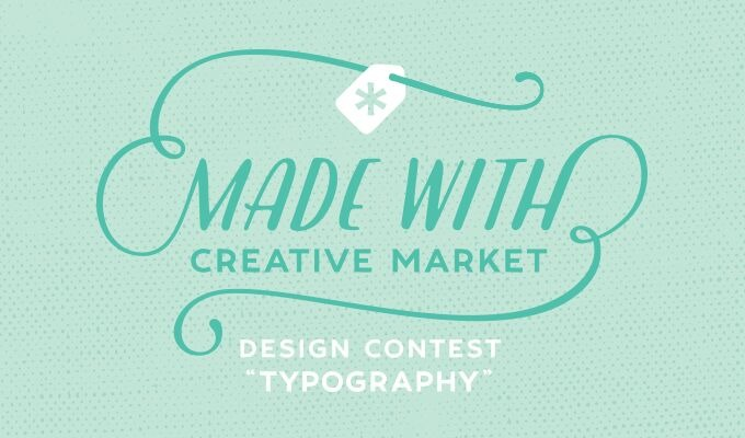 Made With Creative Market Contest: Typography