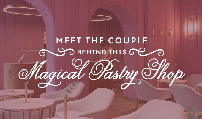 Meet the Creative Power Couple Behind this Magical Pastry Shop