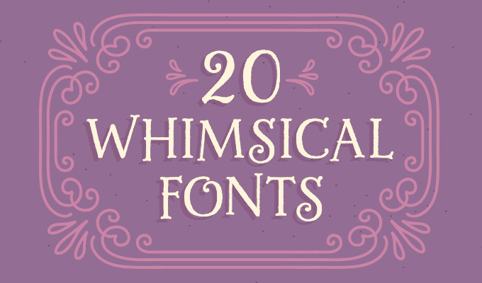 20 whimsical fonts that look like theyre straight out of a fairy tale