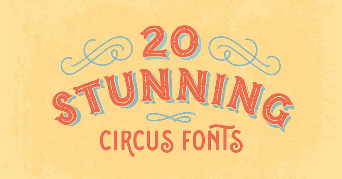 20 Stunning Circus Fonts To Design Labels Signs And