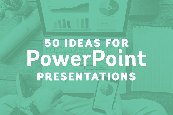 50 PowerPoint Ideas to Inspire your Next Presentation