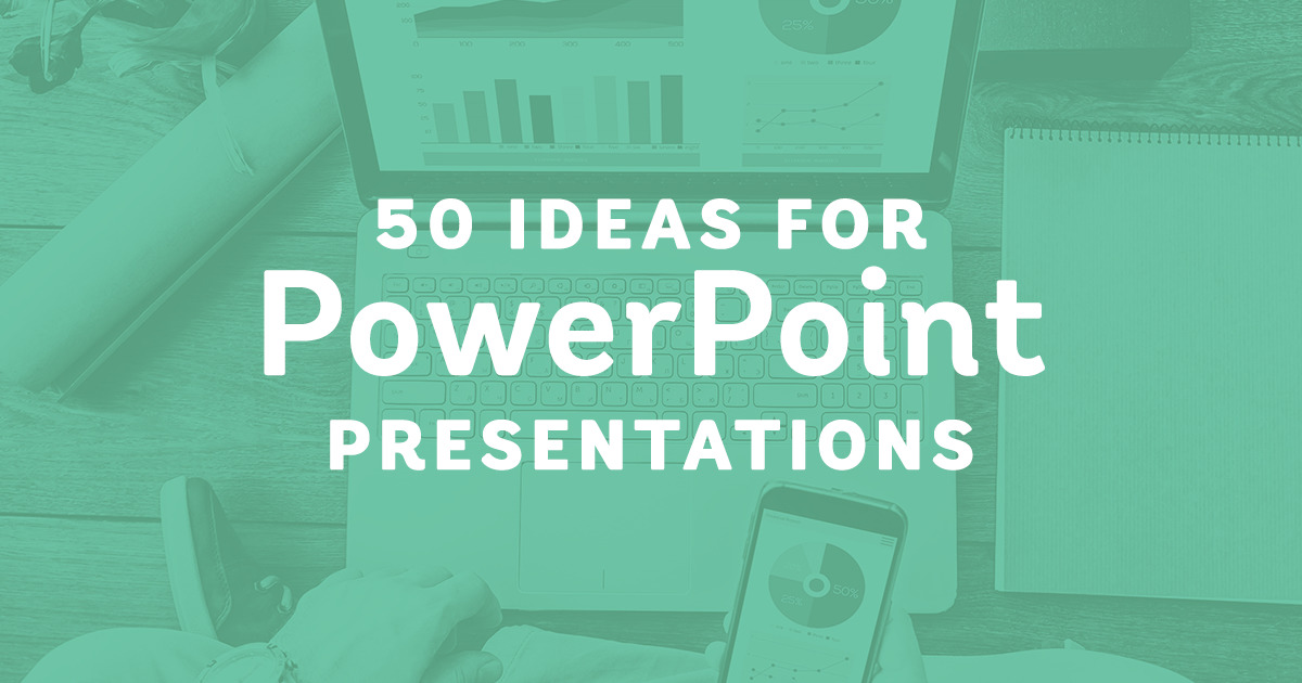50 powerpoint ideas to inspire your next presentation creative