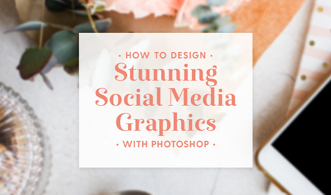 How to Design Stunning Social Media Graphics With Photoshop