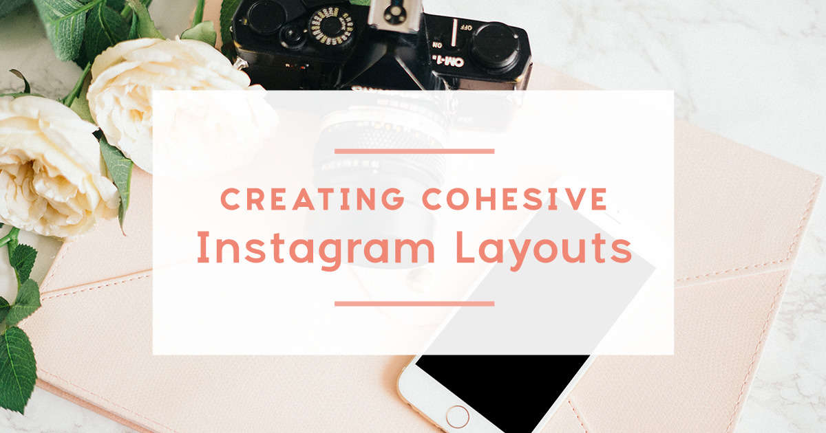 How to Create Cohesive Instagram Layouts ~ Creative Market Blog