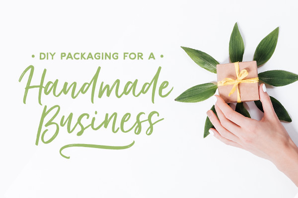How to Design Packaging for a Handmade Business