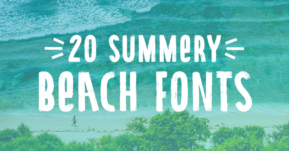 20 Beach Fonts to Design All Summer Long ~ Creative Market