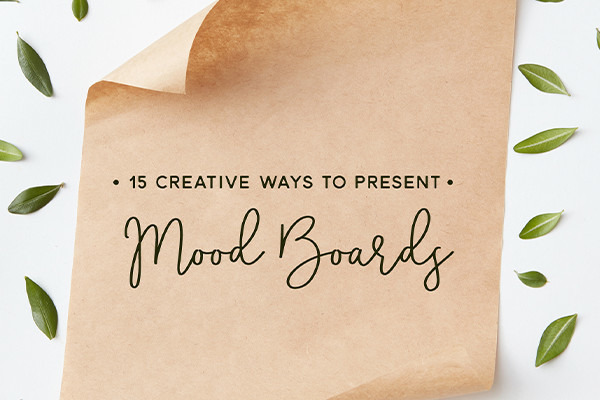 15 Creative Ways to Present Your Mood Boards