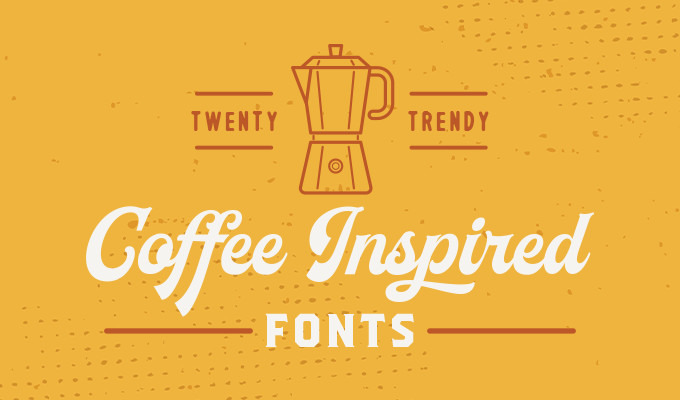 20 Coffee Inspired Fonts For Hipster Logos and Labels