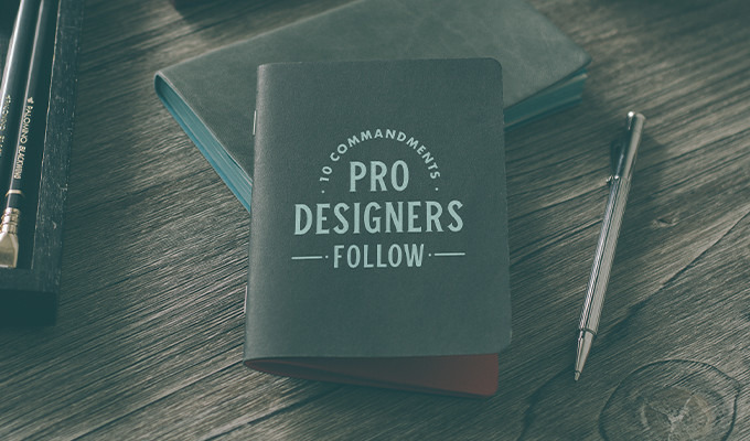 The Professional Designer's Work Ethic: 10 Commandments