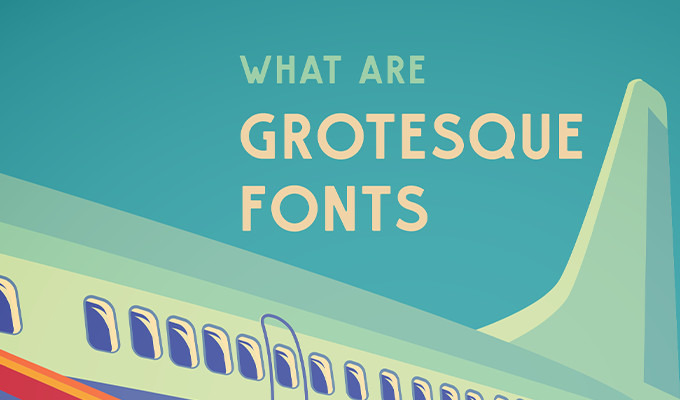 What Are Grotesque Fonts? History, Inspiration and Examples
