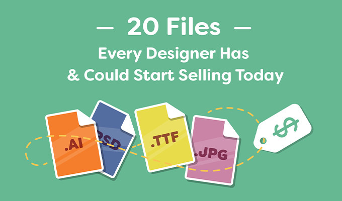 10 Files Every Designer Has & Could Start Selling Today