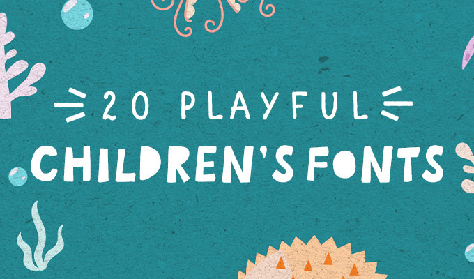 35 Playful Fonts For Childrens Books Design Projects